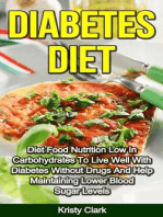 Diabetes Diet - Diet Food Nutrition Low In Carbohydrates To Live Well With Diabetes Without Drugs And Help Maintaining Lower Blood Sugar Levels. (Diabetes Book Series, #4)
