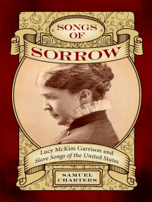 Songs of Sorrow: Lucy McKim Garrison and Slave Songs of the United States