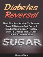 Diabetes Reversal - Best Tips And Advice To Reverse Type 2 Diabetes And Prevent Insulin Resistance, A Healthy Way To Change The Course Of Your Life Naturally. (Diabetes Book Series, #5)