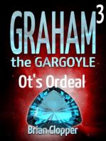 Ot's Ordeal (Graham the Gargoyle, #3)