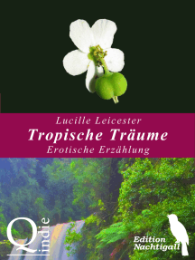 Tropische Träume: Erotische Erzählung