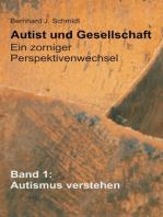 Autist und Gesellschaft - Ein zorniger Perspektivenwechsel