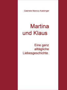 Martina und Klaus - Eine ganz alltägliche Liebesgeschichte