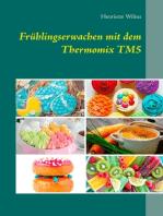 Frühlingserwachen mit dem Thermomix TM5