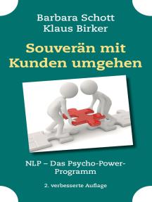 Souverän mit Kunden umgehen: NLP – Das Psycho-Power-Programm