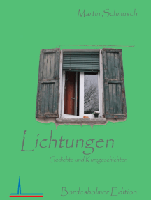 Lichtungen: Gedichte und Kurzgeschichten