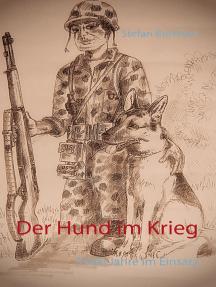 Der Hund im Krieg: 3'000 Jahre im Einsatz