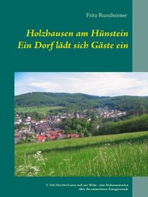 Holzhausen am Hünstein - Ein Dorf lädt sich Gäste ein: 2. Teil: Ein Dorf setzt sich zur Wehr