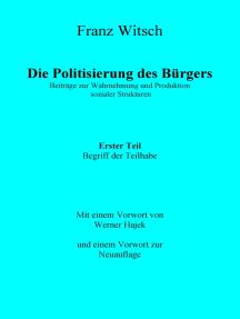 Die Politisierung des Bürgers, 1. Teil: Zum Begriff der Teilhabe: Beiträge zur Wahrnehmung und Produktion sozialer Strukturen