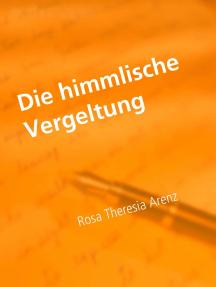 Die himmlische Vergeltung: Geschichte