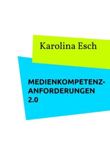 Medienkompetenzanforderungen 2.0: Unterrichtsanforderungen im Web 2.0-Zeitalter