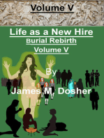 Life as a New Hire, Burial Rebirth, Volume V