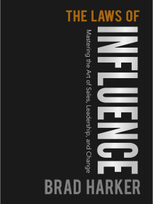 The Laws of Influence: Mastering the Art of Sales, Leadership, and Change