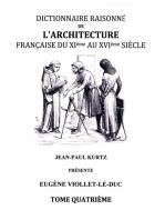 Dictionnaire Raisonné de l'Architecture Française du XIe au XVIe siècle - Tome IV: Tome 4
