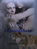 Witching the Wolf a Werewolf Romance