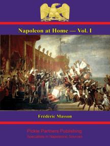 Napoleon at Home — Vol. I