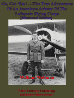 Go, Get 'Em! —The True Adventures Of An American Aviator Of The Lafayette Flying Corps - [Illustrated Edition]