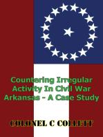 Countering Irregular Activity In Civil War Arkansas - A Case Study