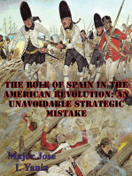 The Role Of Spain In The American Revolution: An Unavoidable Strategic Mistake
