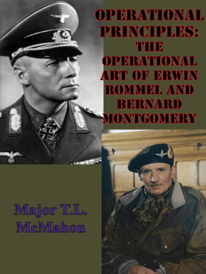 Operational Principles: The Operational Art Of Erwin Rommel