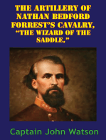 "The Artillery Of Nathan Bedford Forrest's Cavalry, ""The Wizard Of The Saddle,"" [Illustrated Edition]"