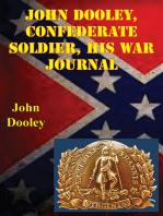 John Dooley, Confederate Soldier His War Journal