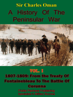 A History of the Peninsular War Volume I 1807-1809: From the Treaty of Fontainebleau to the Battle of Corunna [Illustrated Edition]