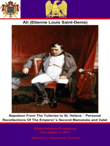 Napoleon From The Tuileries to St. Helena: Personal Recollections Of The Emperor's Second Mameluke and Valet
