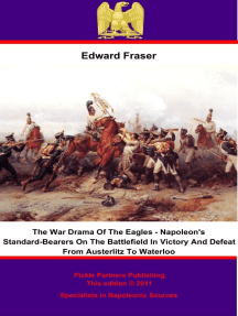 War Drama of the Eagles: Napoleon's Standard-Bearers On The Battlefield In Victory And Defeat From Austerlitz To Waterloo