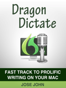 Dragon Dictate: Fast Track to Prolific Writing on Your Mac