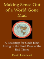 Making Sense Out of a World Gone Mad