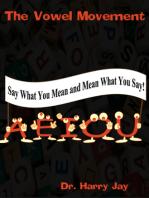 The Vowel Movement