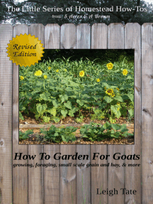 How To Garden For Goats: Gardening, Foraging, Small-Scale Grain and Hay, & More