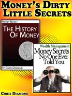 Money's Dirty Little Secrets