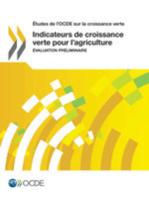 Indicateurs de croissance verte pour l'agriculture : Évaluation préliminaire