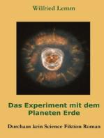 Das Experiment mit dem Planeten Erde