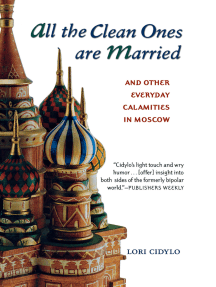 All the Clean Ones Are Married: and Other Everyday Calamities