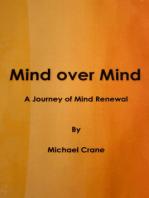 Mind over Mind, A Journey of Mind Renewal