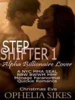 StepShifter 1 - Alpha Billionaire Lover