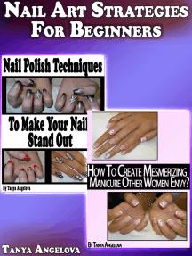 Nail Art Strategies For Beginners