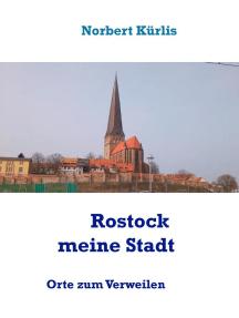 Rostock meine Stadt: Orte zum Verweilen