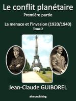 La menace et l'invasion (1920/1940) - Tome 2