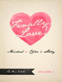 Finally, Love!: Michael & Chloe's Story Vol. 1