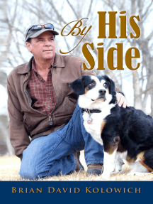 By His Side: Tales of Love and Loyalty Between a Man and His Dogs