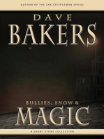 Bullies, Snow And Magic
