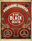 Peregrine Harker & The Black Death Free download PDF and Read online