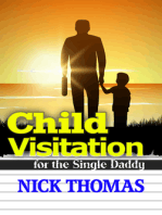 Child Visitation For The Single Daddy