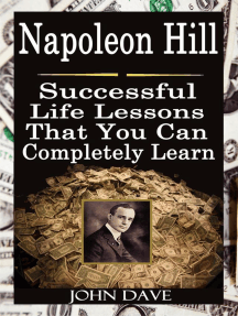 Napoleon Hill: Successful Life Lessons That You Can Completely Learn