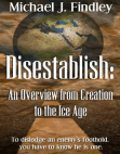 Disestablish: An Overview from Creation to the Ice Age Free download PDF and Read online