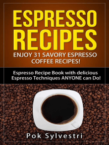 Espresso Recipes: Enjoy 31 Savory Espresso Coffee Recipes! (Steak Rub, Chili, Bacon, Cookies, Brownies, Protein Shakes, Power Bars, Barbecue Sauce, Ice Cream & More) Espresso Recipe Book